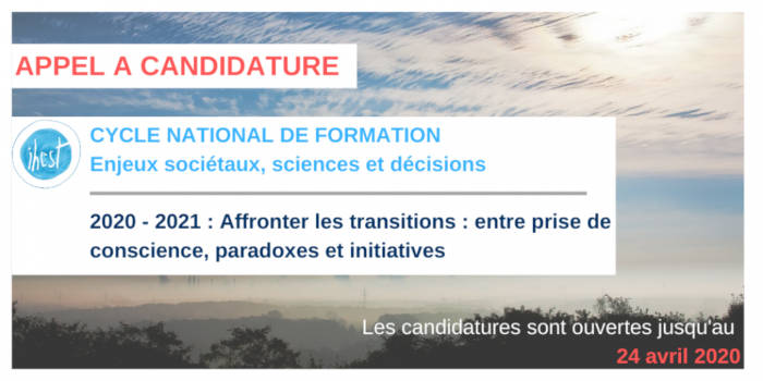 APPEL À CANDIDATURE : Cycle national de formation 2020-2021 – Affronter les transitions : entre prise de conscience, paradoxes et initiatives