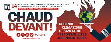 """Assises Internationale du Journalisme de Tours """"Urgence climatique et responsabilités journalistiques"""""""